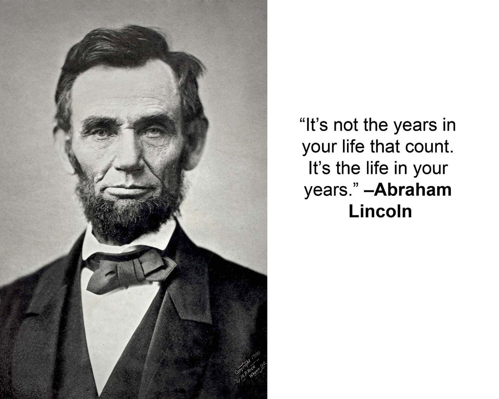 "Abraham Lincoln ""Its not the years"" Quote 8x10 Photo"