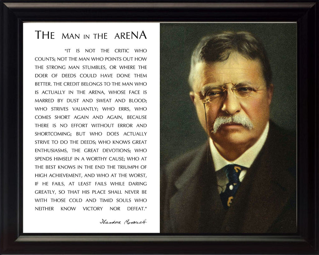 Theodore Teddy Roosevelt the Man in the Arena Quote 8x10 Framed Picture (Restoration Photo of Color Painting)
