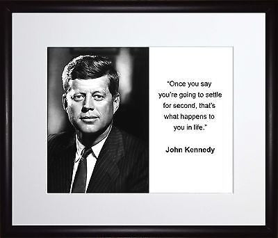 John F. Kennedy Once you say 11x13 Framed Photo Matted To 8x10