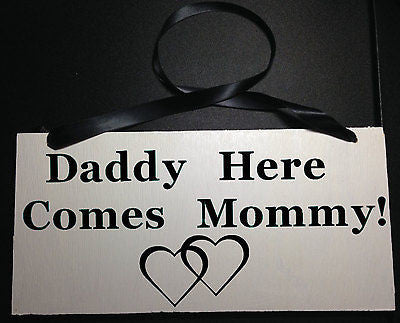 Ring Bearer Wedding Sign, Daddy Here Comes Mommy Wood Sign