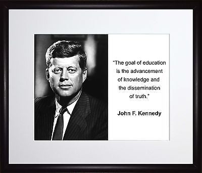 John F. Kennedy The goal of education 11x13 Framed Photo Matted To 8x10