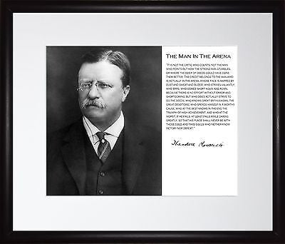 Theodore Teddy Roosevelt Man in the Arena 11x13 Framed Photo Matted To 8x10