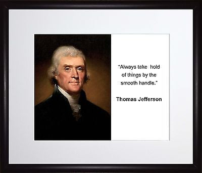 Thomas Jefferson Always take hold 11x13 Framed Photo Matted To 8x10