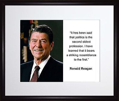 Ronald Reagan It has been said 11x13 Framed Photo Matted To 8x10
