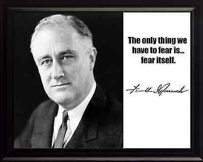 Franklin Delano Roosevelt FDR Fear Itself Quote 8x10 Framed Photograph
