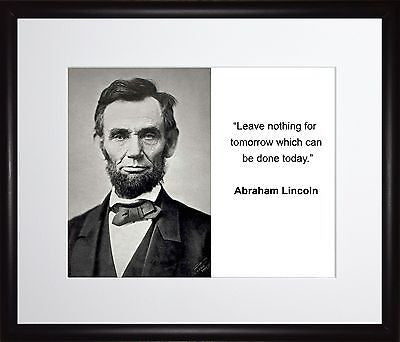 Abraham Lincoln Leave nothing 11x13 Framed Photo Matted To 8x10