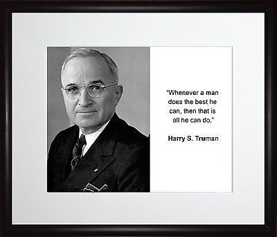 Harry S. Truman Whenever a man 11x13 Framed Photo Matted To 8x10