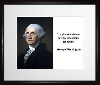 George Washington Happiness and moral 11x13 Framed Photo Matted To 8x10