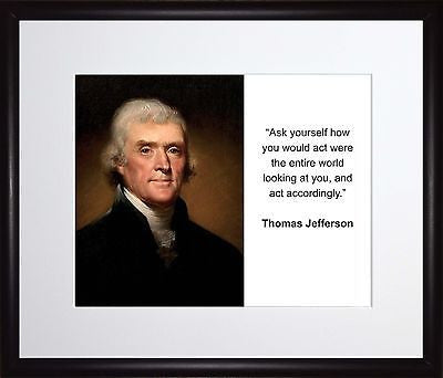 Thomas Jefferson Ask yourself 11x13 Framed Photo Matted To 8x10