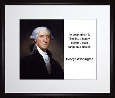 George Washington A government is like fire 11x13 Framed Photo Matted To 8x10