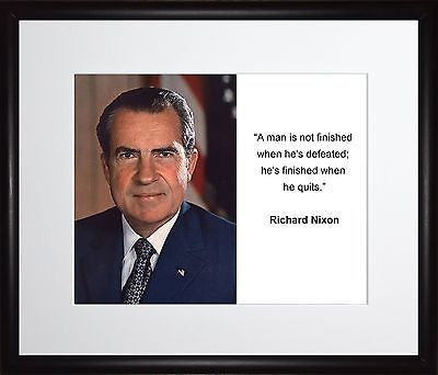 Richard Nixon A man is not 11x13 Framed Photo Matted To 8x10