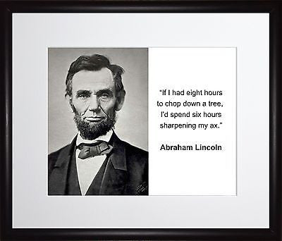Abraham Lincoln If I had eight hours 11x13 Framed Photo Matted To 8x10