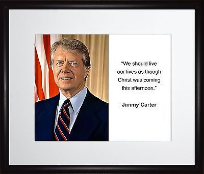 Jimmy Carter We should live 11x13 Framed Photo Matted To 8x10