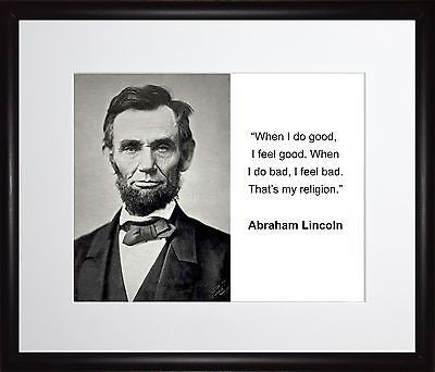 Abraham Lincoln When I do good 11x13 Framed Photo Matted To 8x10