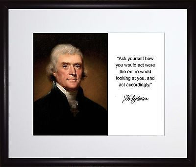 Thomas Jefferson Ask yourself how Autograph 11x13 Framed Photo Matted To 8x10