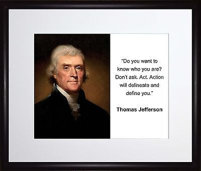 Thomas Jefferson Do you want 11x13 Framed Photo Matted To 8x10