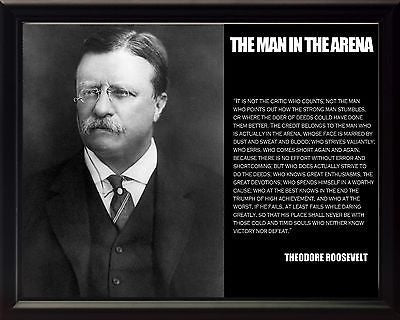 Theodore Teddy Roosevelt The Man In The Arena Framed Photo Picture 8x10