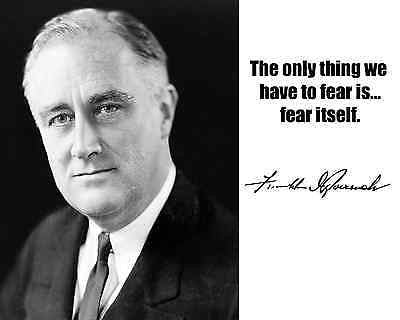 Franklin Delano Roosevelt FDR Fear Itself Quote 8x10 Photo Picture