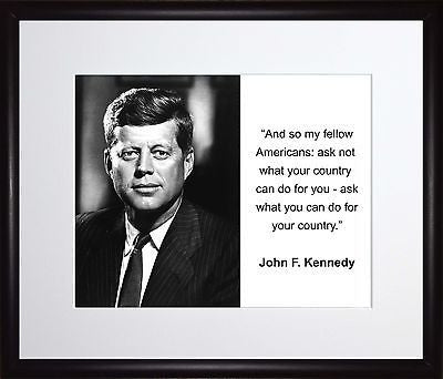 John F. Kennedy And so my fellow 11x13 Framed Photo Matted To 8x10