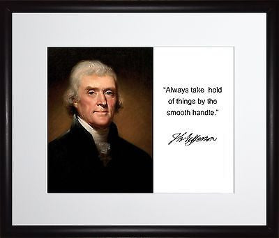 Thomas Jefferson Always take hold Autograph11x13 Framed Photo Matted To 8x10