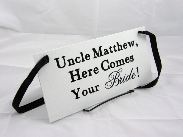Ring Bearer Wood Wedding Sign, Uncle Custom Name, Here Comes Your Bride!