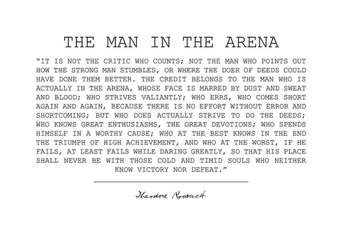 Theodore Teddy Roosevelt the Man in the Arena Quote 13x19 Poster With Black Text