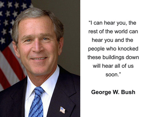 "George W. Bush ""I can hear you"" Quote 8x10 Photo"