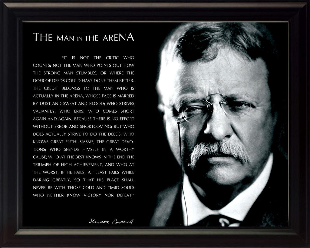 Theodore Teddy Roosevelt the Man in the Arena Quote 8x10 Framed Picture (Black and White with Signature)