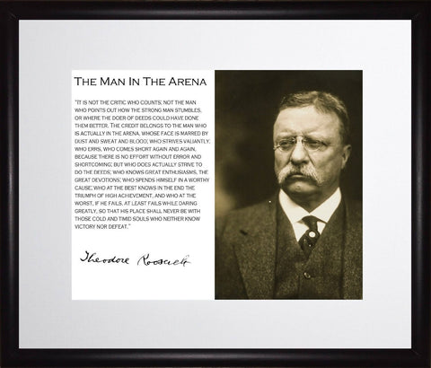 Theodore Teddy Roosevelt the Man in the Arena Quote 11x13 Matted to 8x10 Framed Picture
