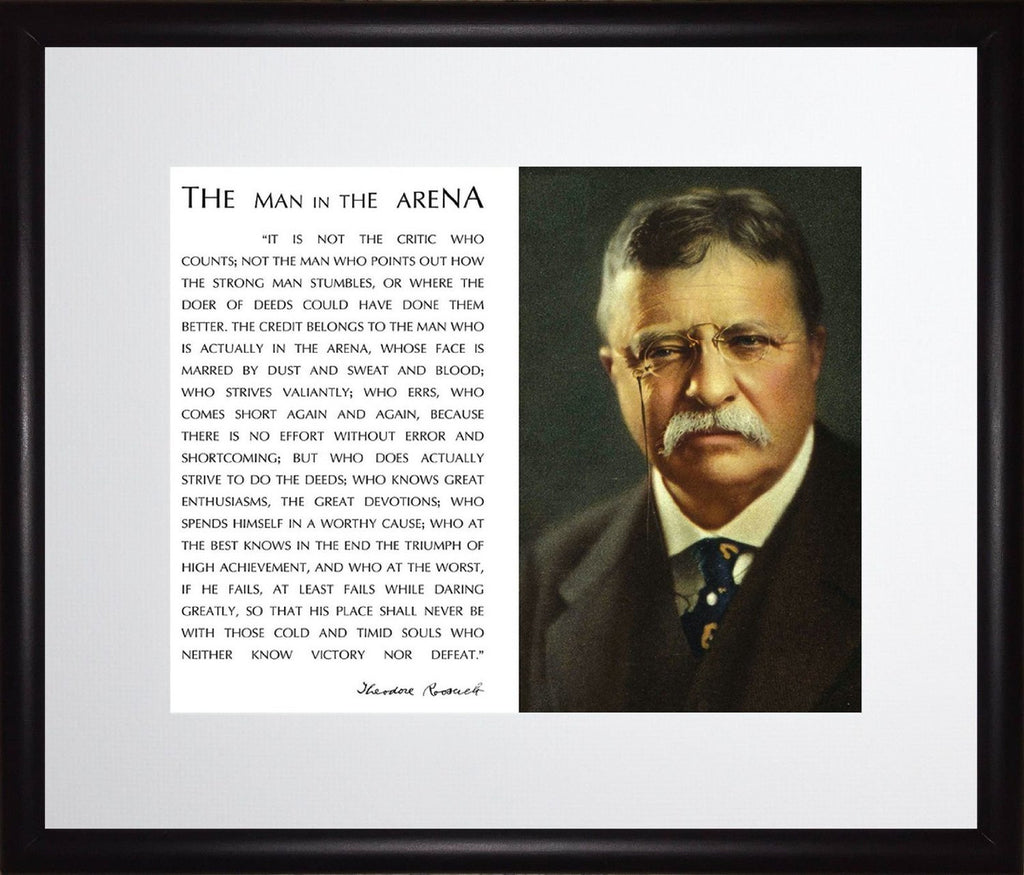 Theodore Teddy Roosevelt the Man in the Arena Quote 11x13 Frame Matted to 8x10 Picture (Restoration Photo of Color Painting)