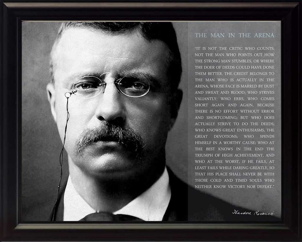 Theodore Teddy Roosevelt the Man in the Arena Quote 8x10 Framed Picture Black and White Close Up