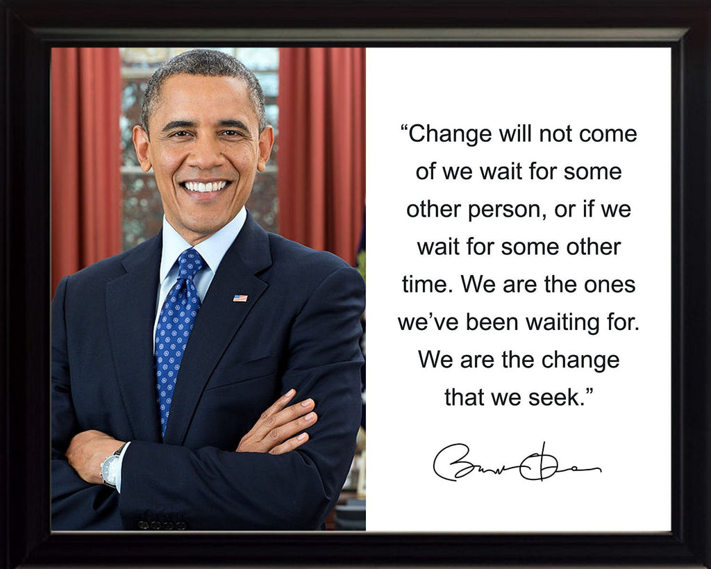 "Barack Obama ""Change will not"" Quote Autograph 8x10 Framed Photo"