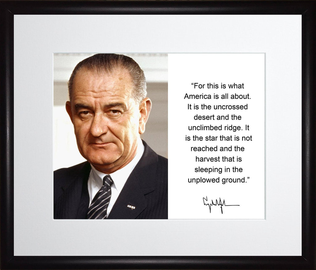 Lyndon B. Johnson for This Is What America Is All About Quote Autograph 11x13 Matted to 8x10 Framed Picture