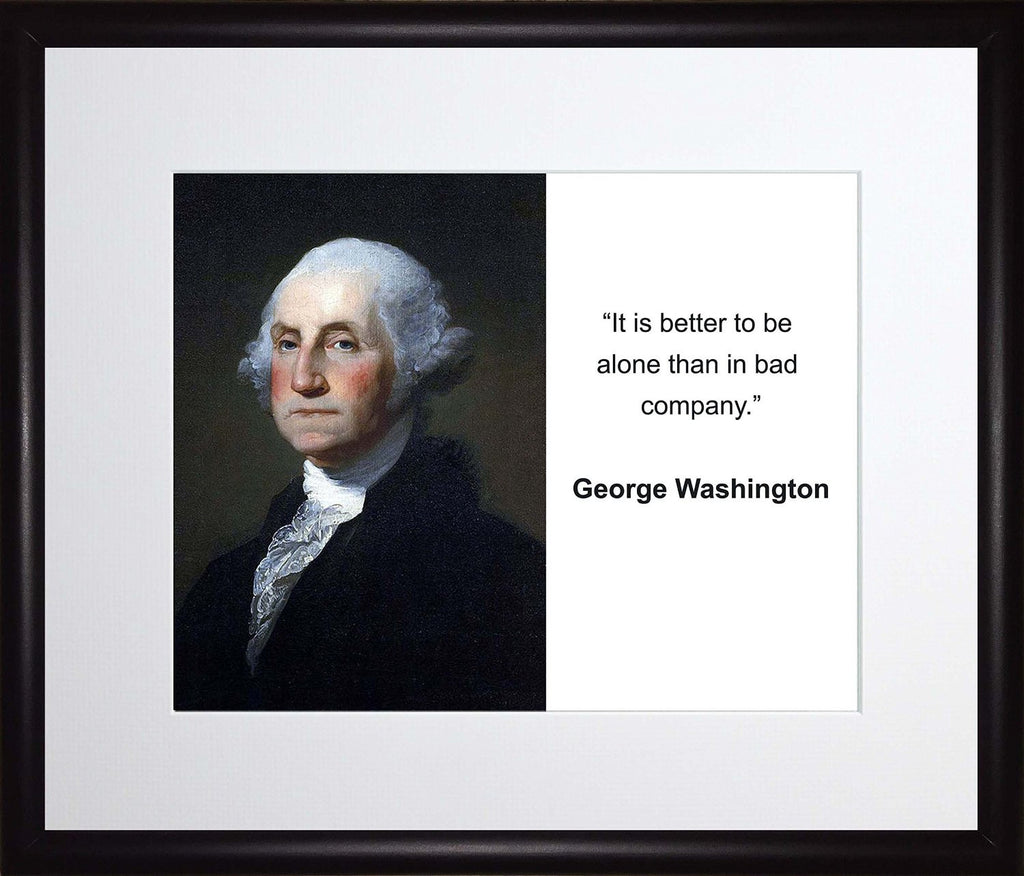 George Washington It Is Better to Be Alone Quote 11x13 Matted to 8x10 Framed Picture