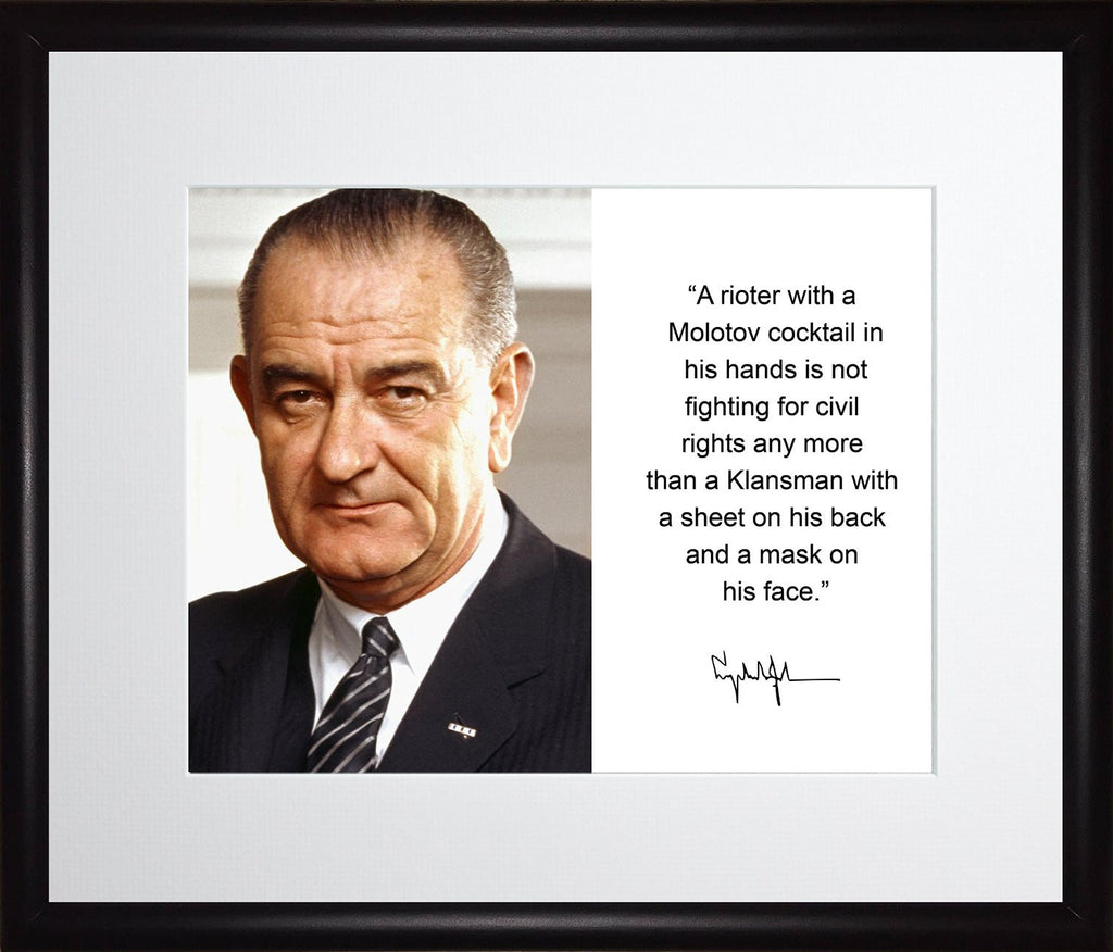 Lyndon B. Johnson a Rioter with a Molotov Cocktail Quote Autograph 11x13 Matted to 8x10 Framed Picture