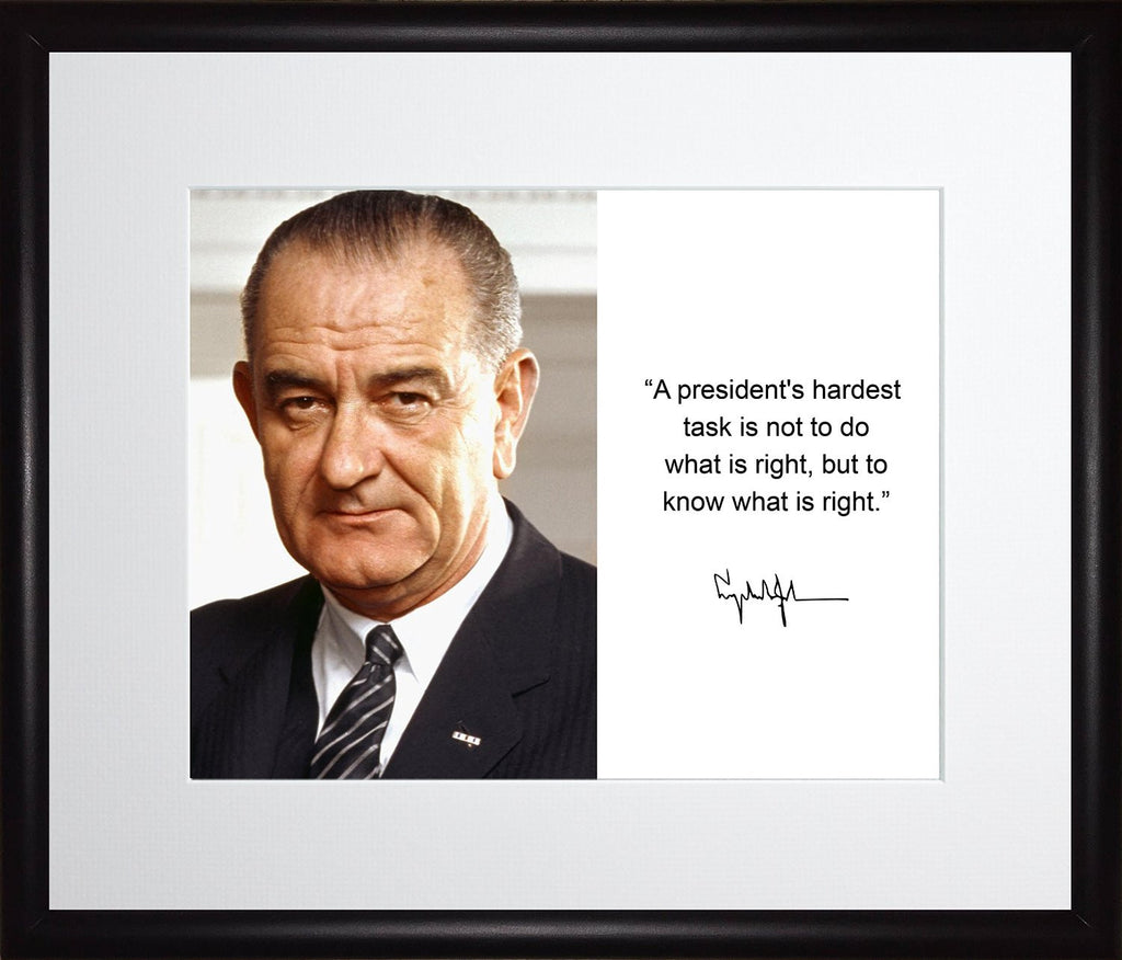 Lyndon B. Johnson a President's Hardest Task Quote Autograph 11x13 Matted to 8x10 Framed Picture