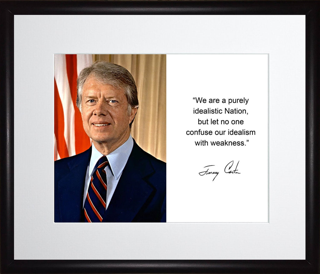 Jimmy Carter We Are a Purely Idealistic Nation Quote Autograph 11x13 Matted to 8x10 Framed Picture