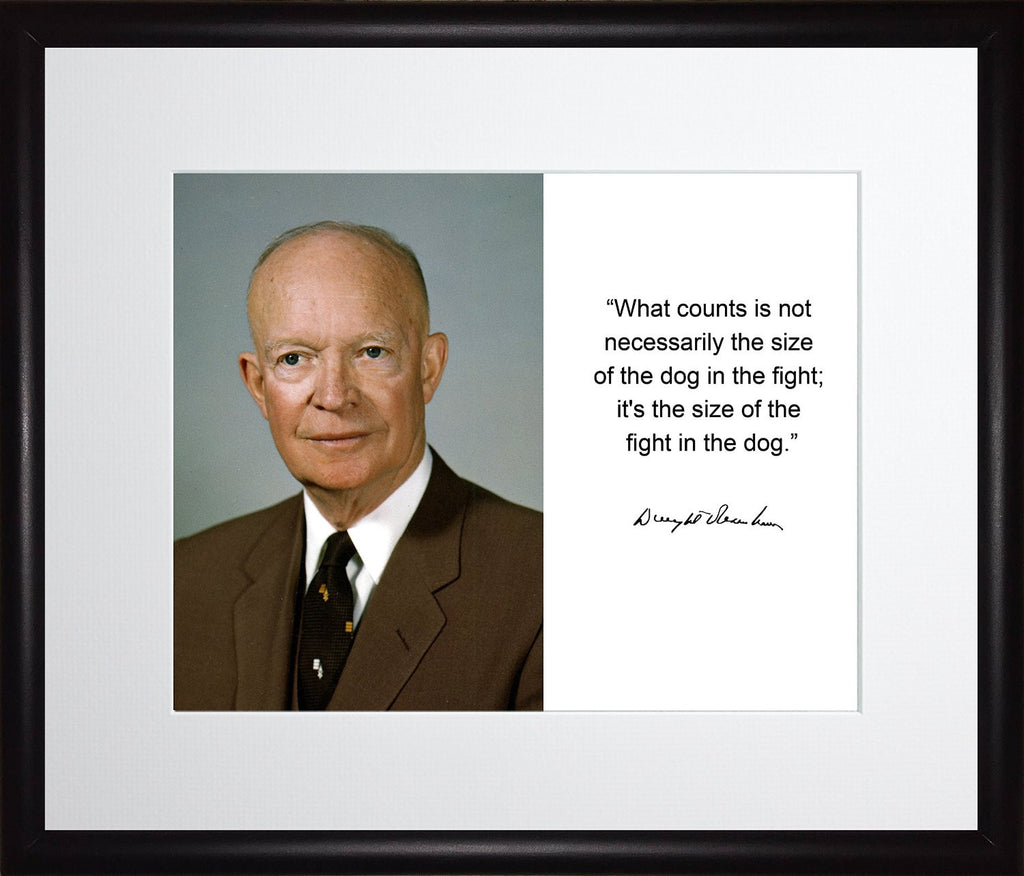 Dwight D. Eisenhower What Counts Is Not Quote Autograph 11x13 Matted to 8x10 Framed Picture