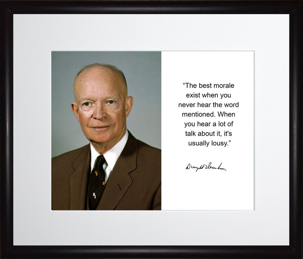 Dwight D. Eisenhower the Best Morale Exist Quote Autograph 11x13 Matted to 8x10 Framed Picture