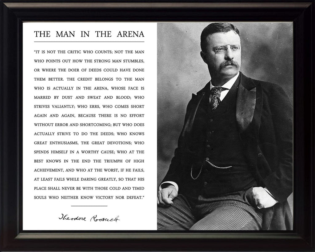 Theodore Teddy Roosevelt the Man in the Arena Quote 8x10 Framed Picture Black and White Official Portrait