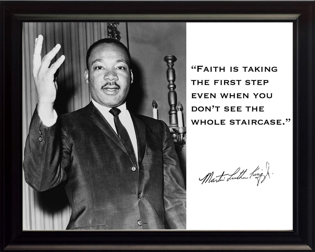 "Martin Luther King Jr. MLK ""Faith Is Taking the First Step Even When You Don't See the Whole Staircase."" Quote 8x10 Framed Photograph"