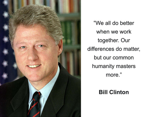 "Bill Clinton ""We all do better"" Quote 8x10 Photo"