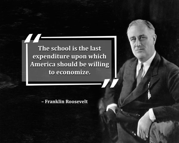 Franklin Roosevelt The School Is Poster, Print, Picture or Framed Photograph