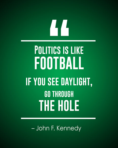 John F. Kennedy Politics Is Like Poster, Print, Picture or Framed Photograph
