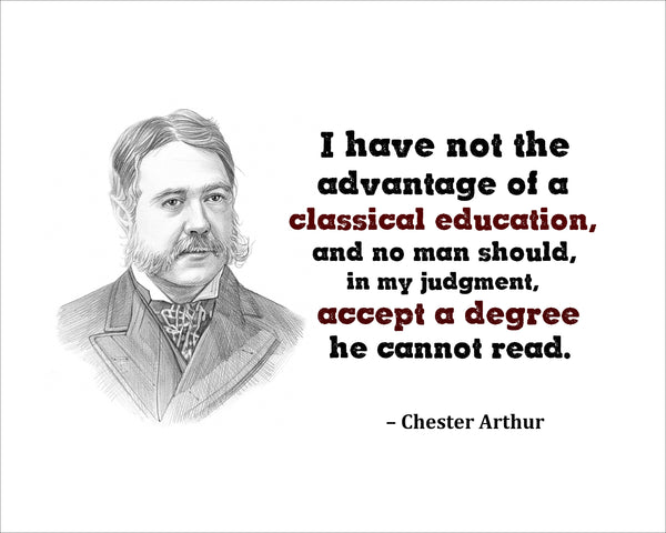 Chester Arthur I Have Not Poster, Print, Picture or Framed Photograph