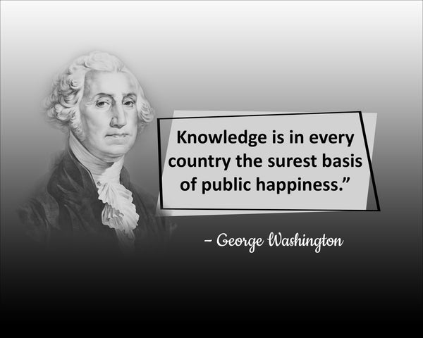 George Washington Knowledge Is In Poster, Print, Picture or Framed Photograph