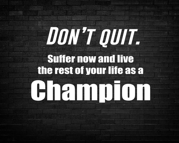 Don't Quit Suffer Sportsmanship Poster, Print, Picture or Framed Photograph