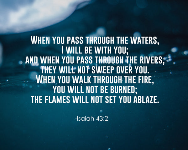 Isaiah 43:2 When You Pass Poster, Print, Picture or Framed Photograph