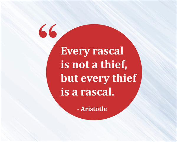 Aristotle Every Rascal Is Poster, Print, Picture or Framed Photograph