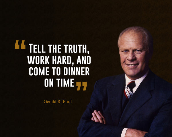 Gerald R. Ford Tell The Truth Poster, Print, Picture or Framed Photograph
